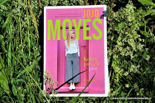 """Czas na książkę- """"Kolory pawich piór"""" Jojo Moyes"""