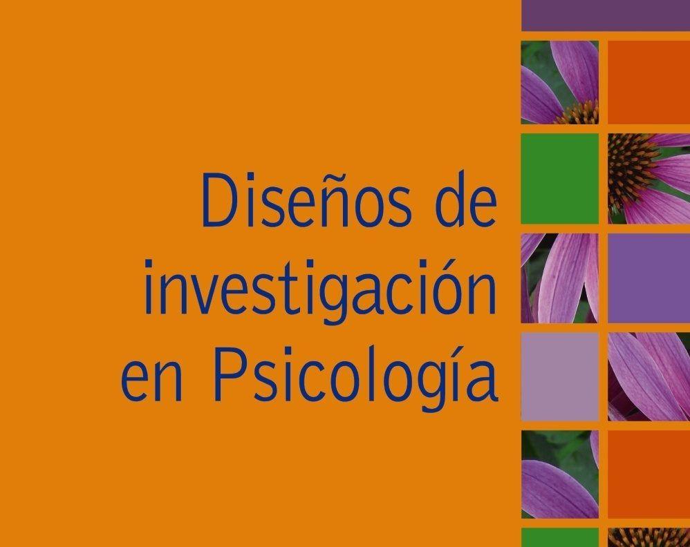 DISEÑOS DE INVESTIGACIÓN EN PSICOLOGÍA. PDF
