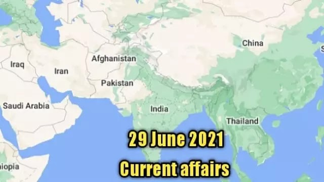 29 जून 2021 Current affairs in hindi for upsc