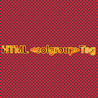 HTML<colgroup>tag