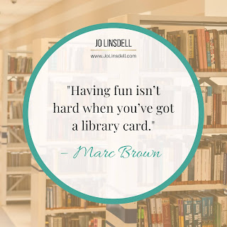 """Having fun isn't hard when you've got a library card."" – Marc Brown"