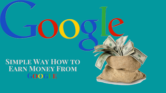 Simple Way How to Earn Money From Google