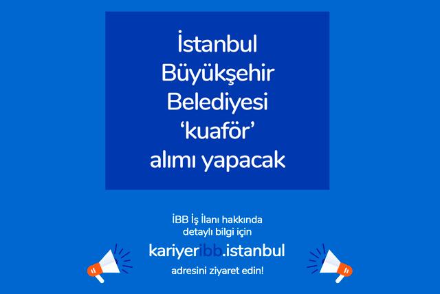 İstanbul Büyükşehir Belediyesi kariyer ibb sitesi, kuaför iş ilanı yayınladı. Kimler kuaför iş ilanına başvurabilir? Detaylar kariyeribb.com'da!