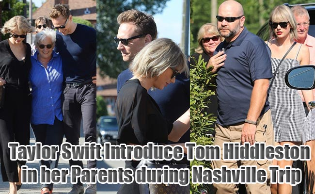 Taylor Swift Introduce Tom Hiddleston in her Parents during Nashville Trip