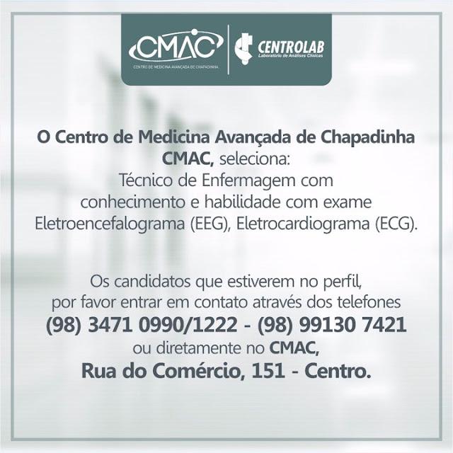 Oportunidade de Emprego: Centro de Medicina Avançada de Chapadinha - CMAC, seleciona Técnico de Enfermagem