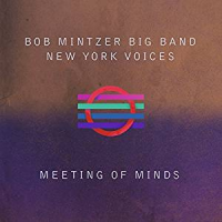 Bebop spoken here cd review bob mintzer big bandnew york voices meeting of minds stopboris Image collections