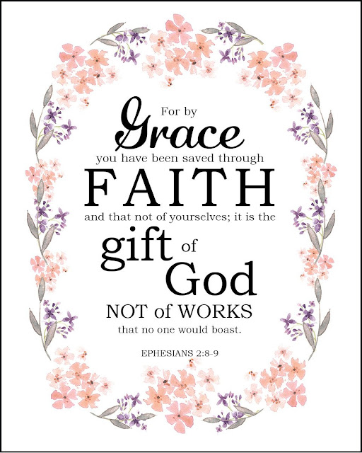 It is by grace you have been saved, through faith - and this not from yourselves, it is the gift of God - not by works, so that no one can boast.