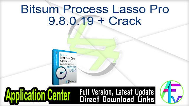 Bitsum Process Lasso Pro 9.8.0.19 + Crack