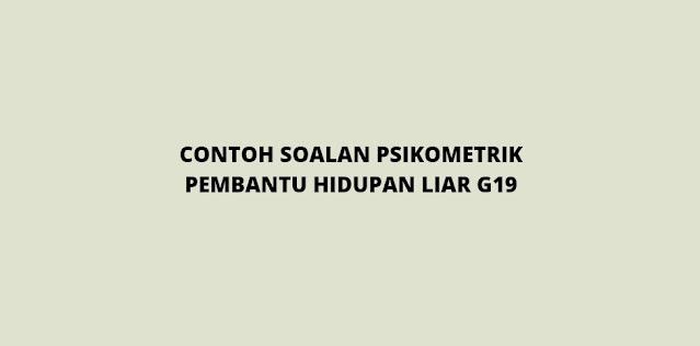 Contoh Soalan Psikometrik Pembantu Hidupan Liar G19 (2021)