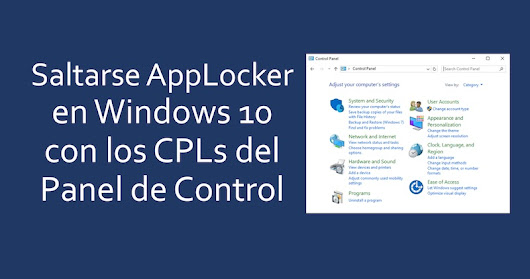 Saltarse AppLocker en Windows 10 con los CPLs del Panel de Control