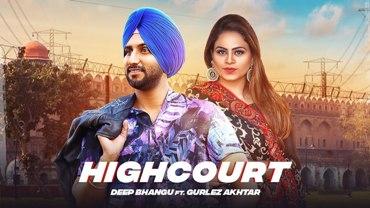 High Court Lyrics - Deep Bhangu Ft. Gurlej Akhtar