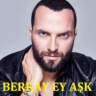 Berkay Ey aşk şarkı sözleri
