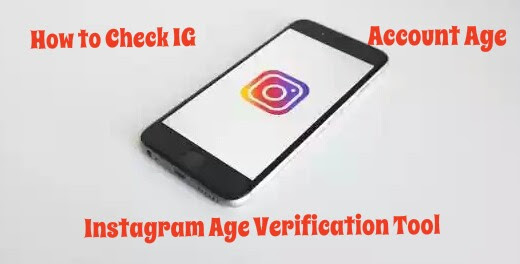 Instagram Age Checker Tool — Check Instagram Account Creation Date in Minutes
