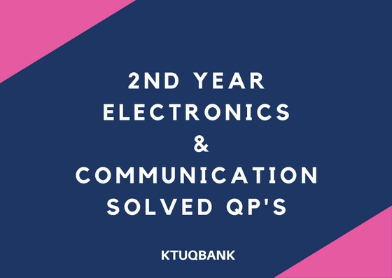 Electronics & Communication | Year : 2 | KTU Solved Question Papers