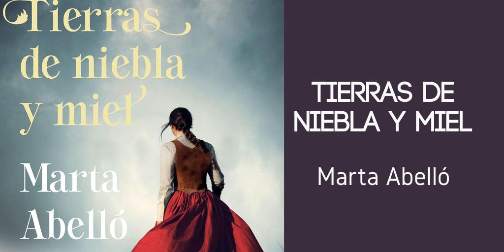 Tierras de niebla y miel Marta Abelló