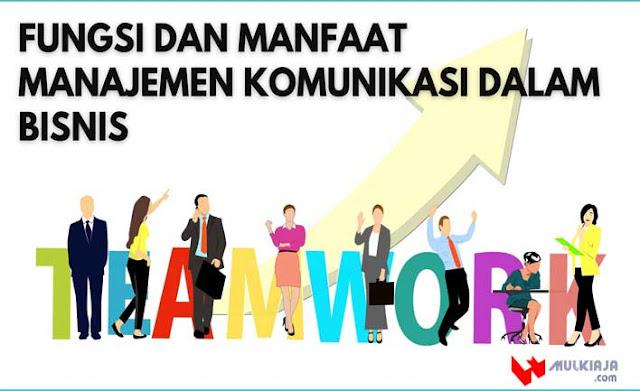 Fungsi dan Manfaat Manajemen Komunikasi Dalam Bisnis