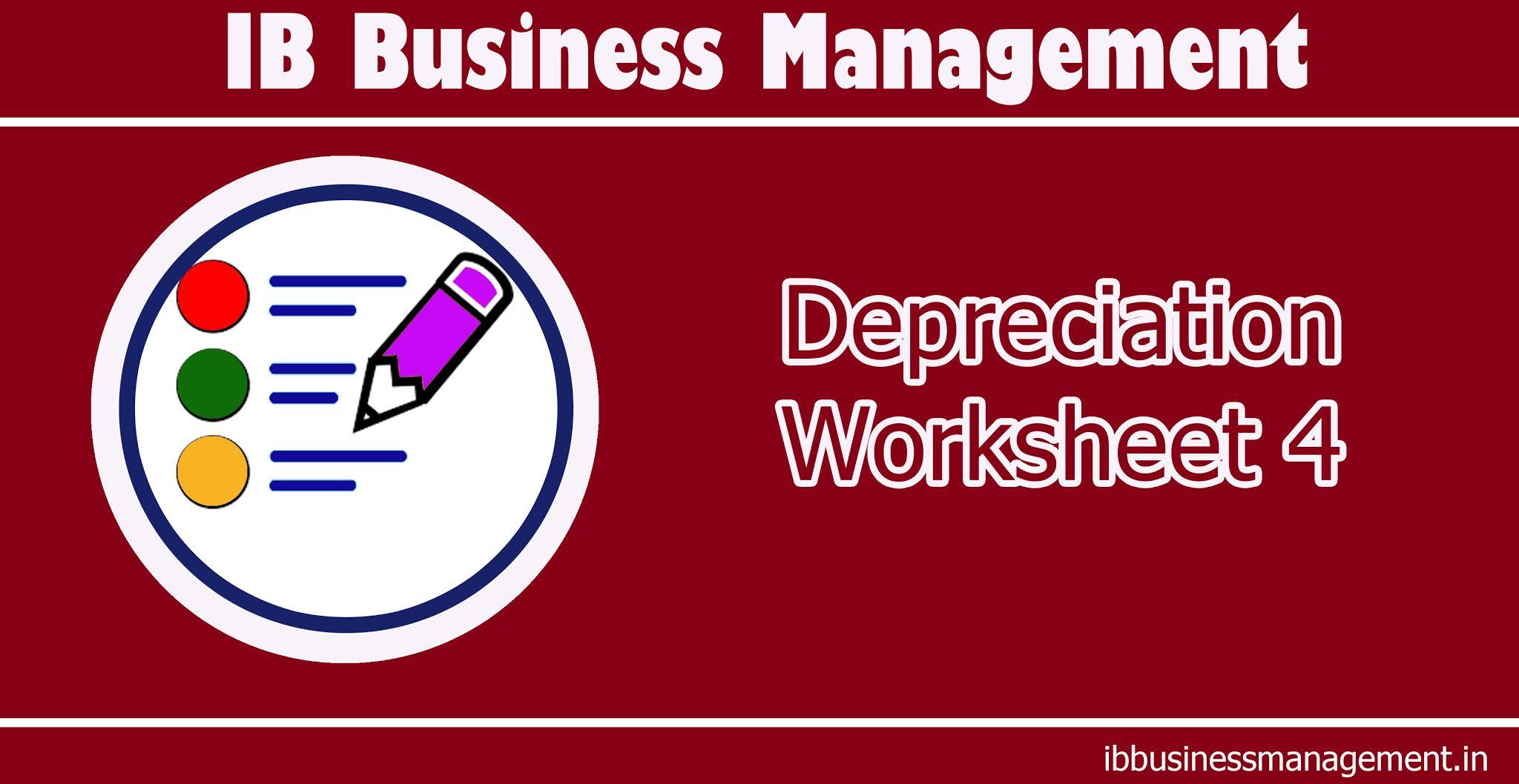 IB Business Management   Depreciation worksheet 4