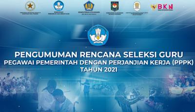 Pemerintah Membuka Seleksi PPPK / Seleksi P3K pada Tahun 2021 Untuk Jalur Honorer, Berikut adalah Pengumuman Rencana Seleksi Guru Pegawai Pemerintah dengan Perjanjian Kerja (PPPK) Tahun 2021
