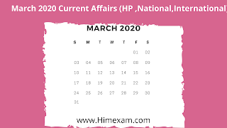 Most Important March Month Current Affairs 2020(HP,National,International)