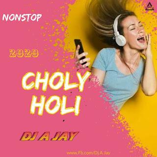 CHHOLY HOLI - NONSTOP REMIX - DJ A JAY
