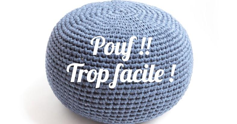 pouf trop facile hooklook m li m lo d 39 id es en laine et au crochet. Black Bedroom Furniture Sets. Home Design Ideas