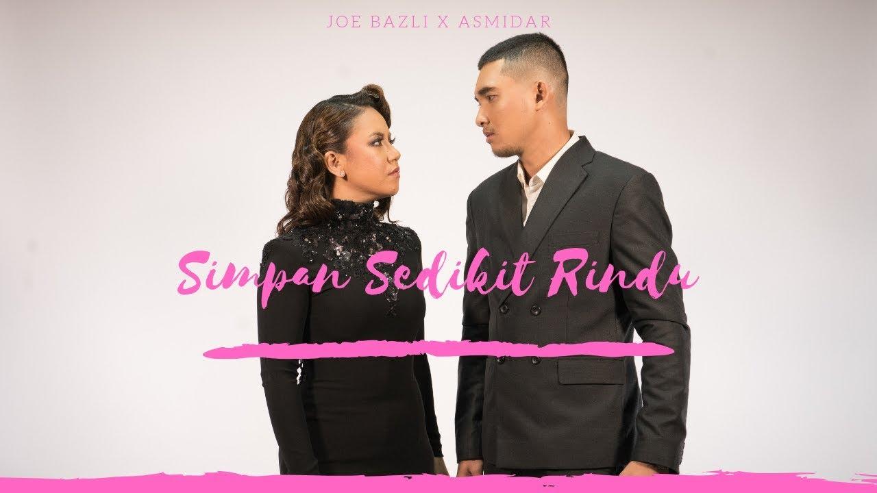 Simpan Sedikit Rindu - Asmidar feat. Joe Bazli