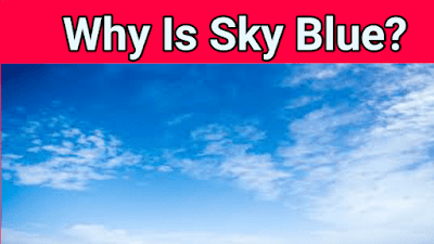 Why is the sky blue?