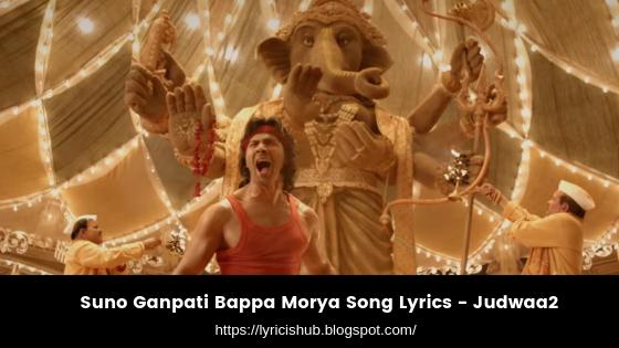 Suno Ganpati Bappa Morya Song Lyrics - Judwaa2 (Lyricishub)