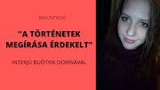 """""""A történetek megírása érdekelt"""" - interjú Buótyik Dorinával"""