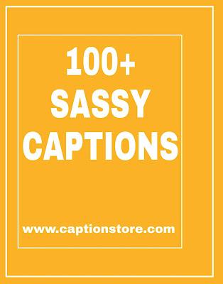 sassy captions, sassy insta captionsa