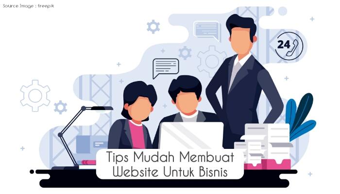 Tips Mudah Membuat Website Untuk Bisnis
