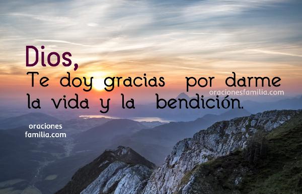 imagen con frases de agradecimiento a Dios en oracion me da la vida y la bendicion