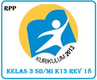 Download RPP Kelas 3 SD/MI  Kurikulum 2013 revisi 2018