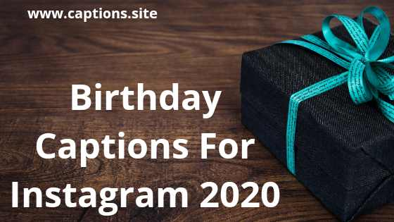 Best Birthday Captions For Instagram 2020 For You
