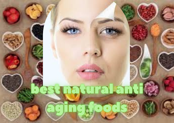 best natural anti aging foods