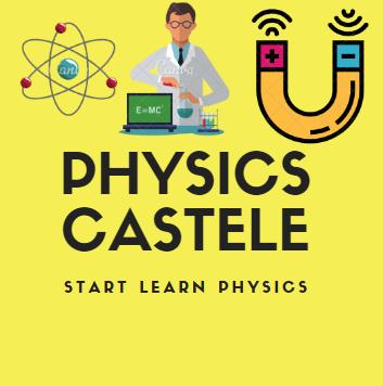 PHYSICS CASTELE | Learn HOW Study PHYSICS