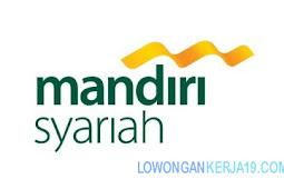 Lowongan Kerja Terbaru Bank Mandiri Syariah Tahun 2019