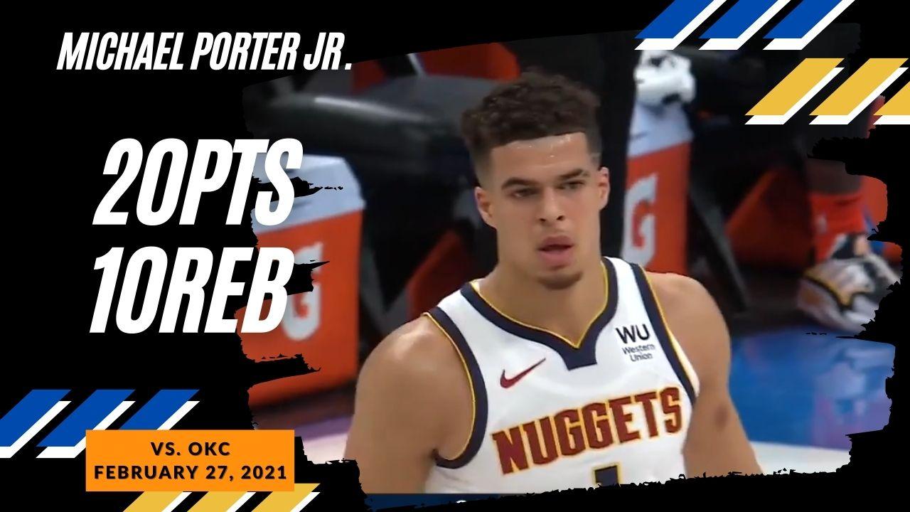 Michael Porter Jr. 20pts 10reb vs OKC   February 27, 2021   2020-21 NBA Season