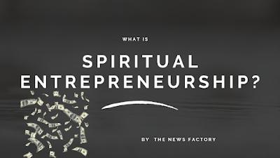 Spiritual, Entrepreneurship, Spiritual entrepreneurship, spiritual entrepreneurship