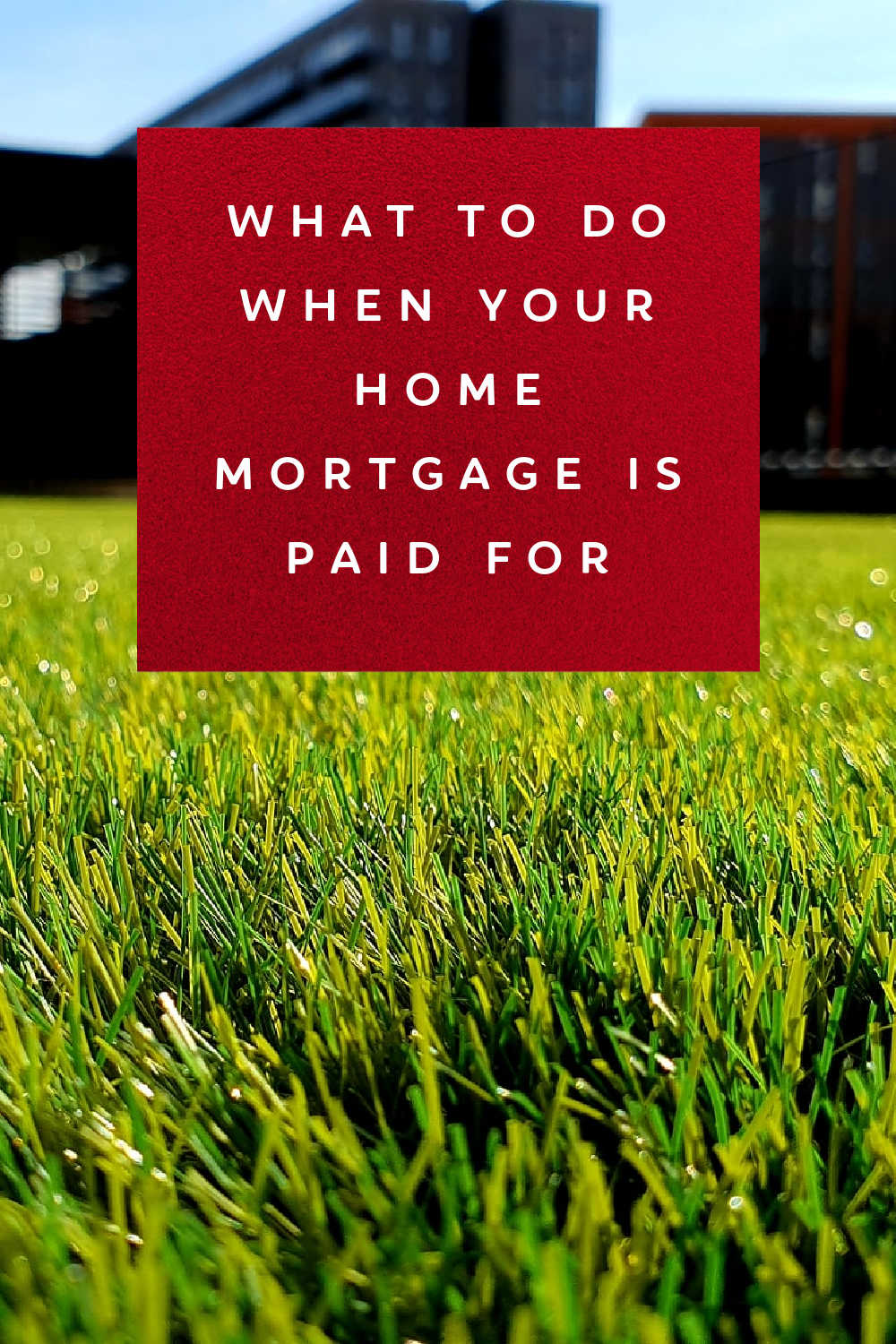 HOME MORTGAGE PAID OFF