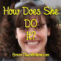 How does she DO it? BrownThumbMama.com