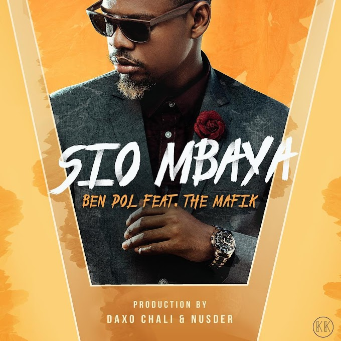 AUDIO | Ben Pol Ft. The Mafik - Sio Mbaya | Download now