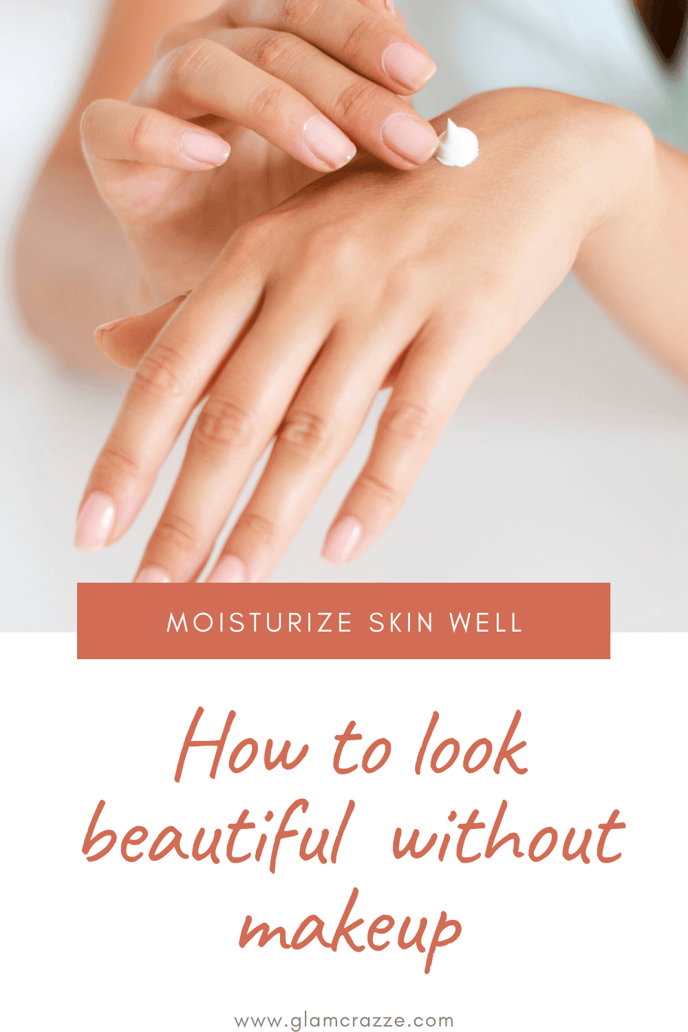 How to look beautiful without makeup while moisturizing skin