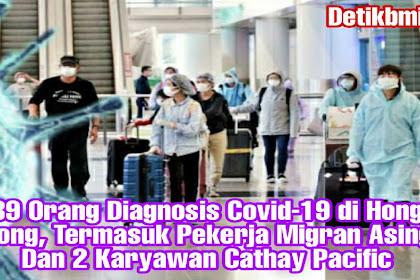 39 Orang Diagnosis Covid-19 di Hong Kong, Termasuk Pekerja Migran Asing Dan 2 Karyawan Cathay Pacific