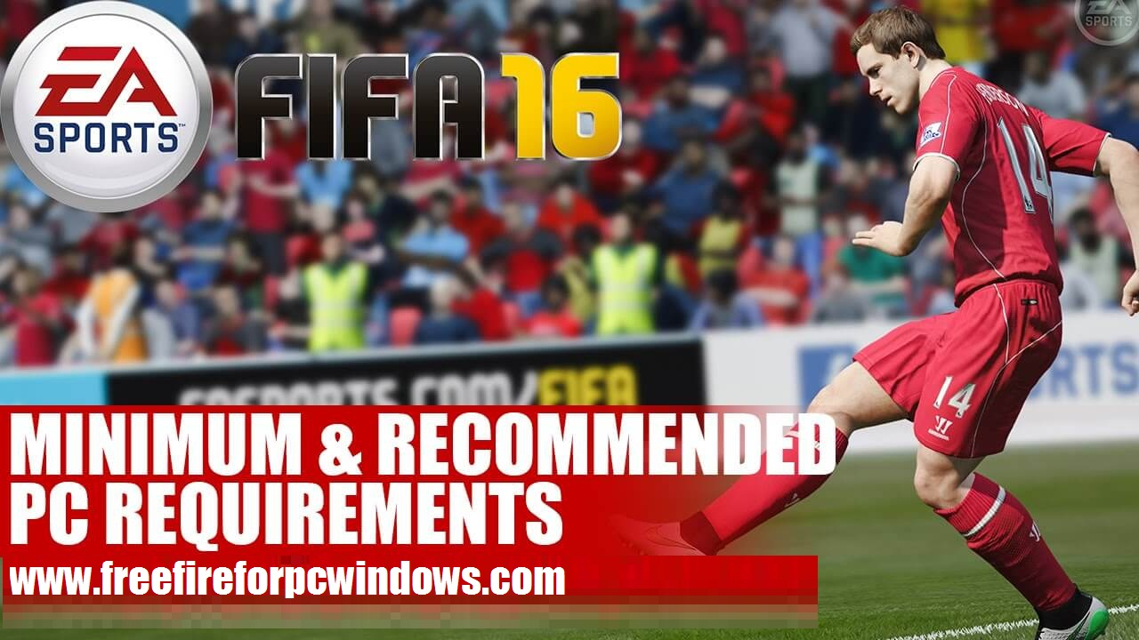 Fifa 16 PC System Requirements