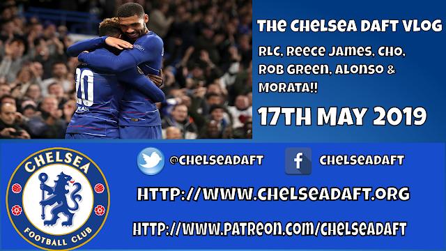 RLC | Reece James | Hudson-Odoi | Rob Green | Alonso and Morata | The Chelsea Daft Vlog