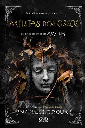 Artistas dos ossos Asylum 2.5 - Madeleine Roux