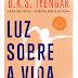 "Nascente | ""Luz Sobre a Vida"" de B.K.S. Iyengar"