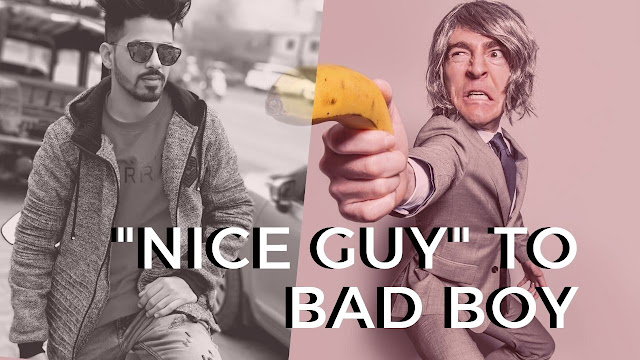 "Go From ""Nice Guy"" to Bad Boy in 30 Days!"