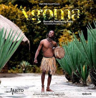 DOWNLOAD: Barnaba Ft. Aslay [Asley]- Ngoma (Mp3).   AUDIO